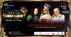 Realeza do Brega: Michelle Melo, Kelvis Duran e Conde Só Brega na Sexta Livre