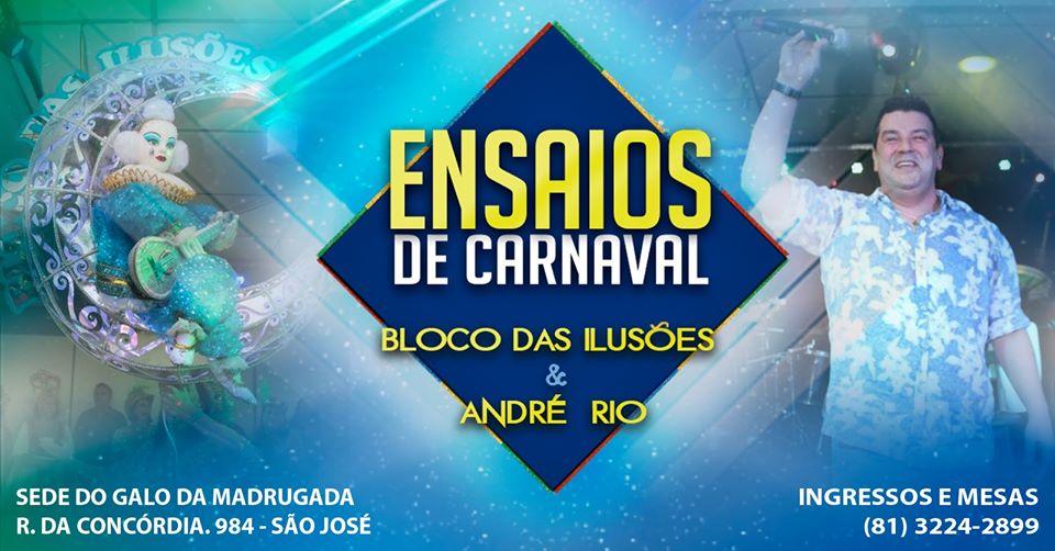 Ensaios do Carnaval André Rio, Bloco das Ilusões e Convidados